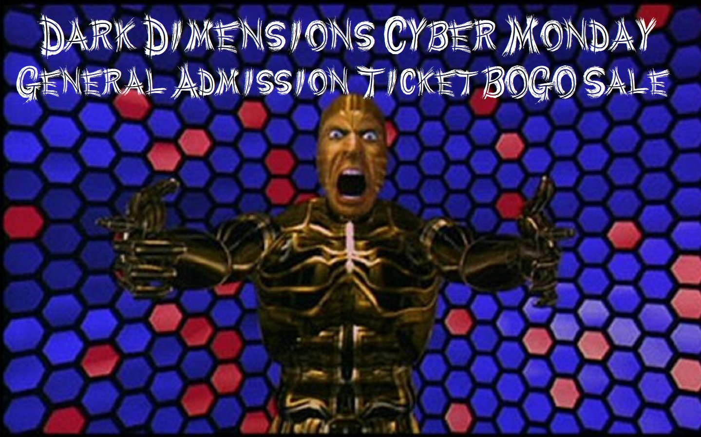 Dark Dimensions Cyber Monday GA Ticket BOGO