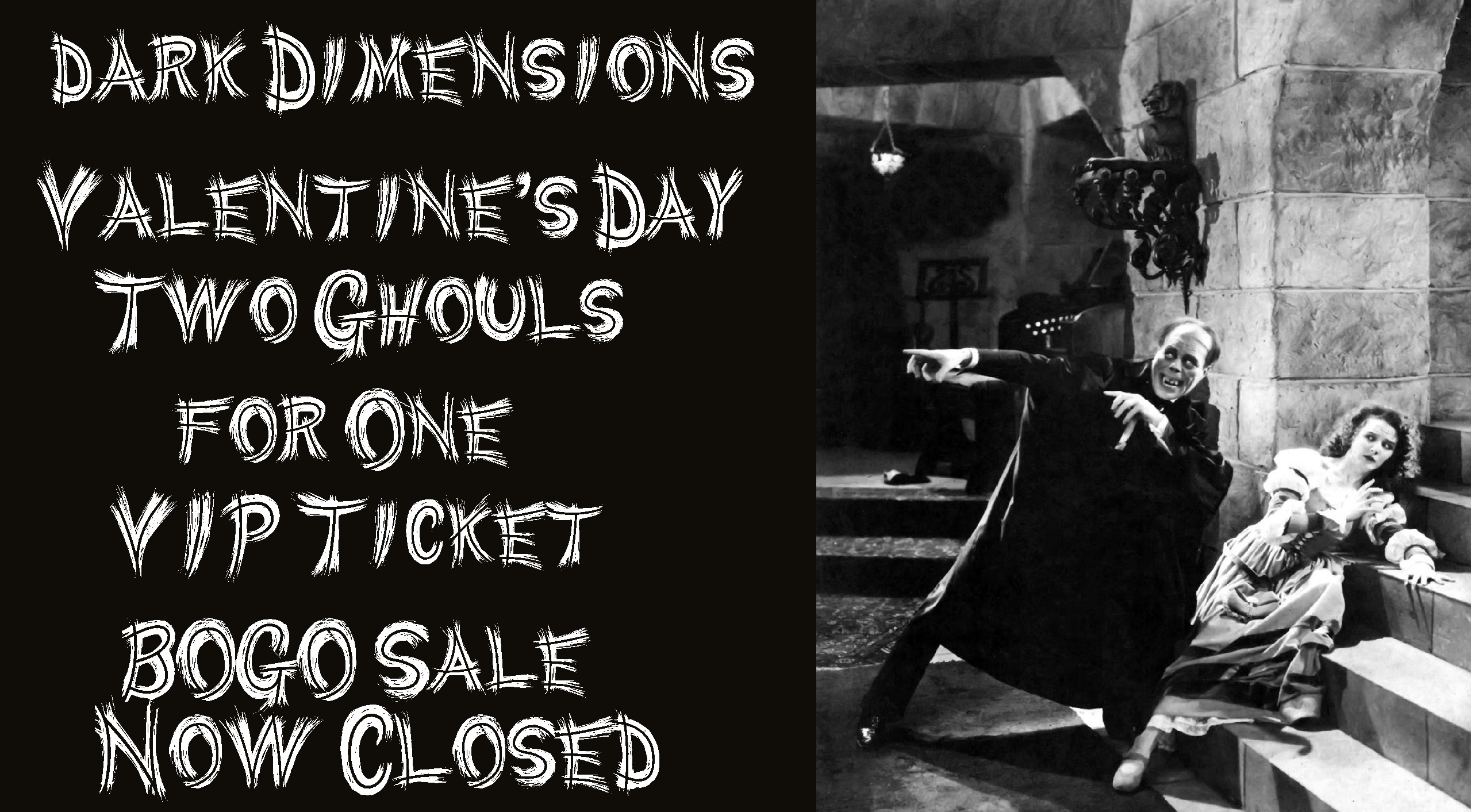 Dark Dimensions Two Ghouls for One VIP Ticket BOGO Closed