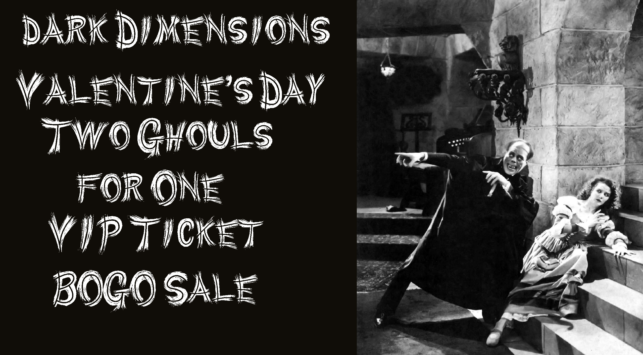 Dark Dimensions Two Ghouls for One VIP Ticket BOGO