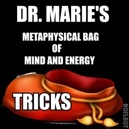 Dr Maries Metaphysical Bag of Tricks