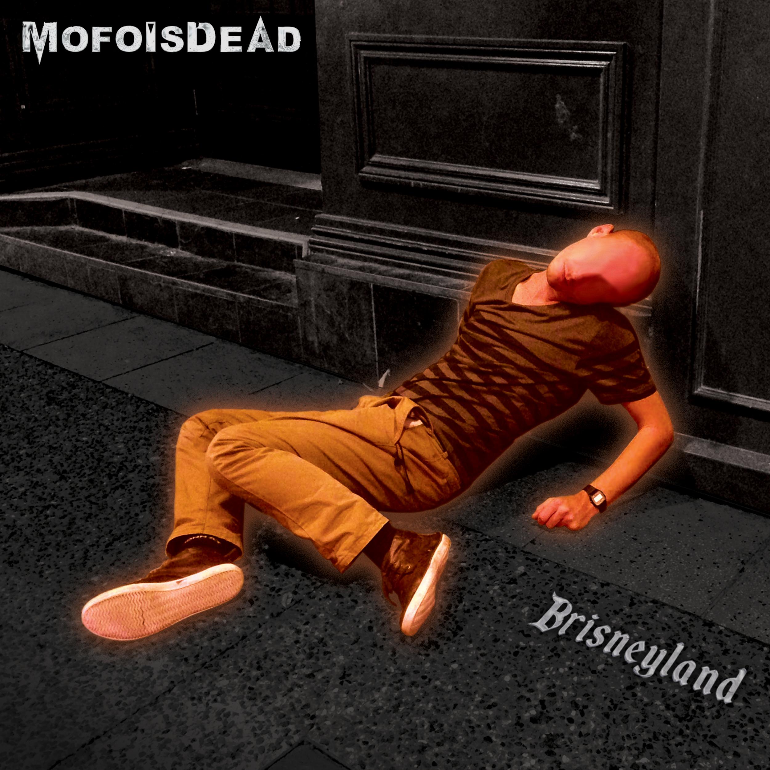 MofoisDead - Brisneyland