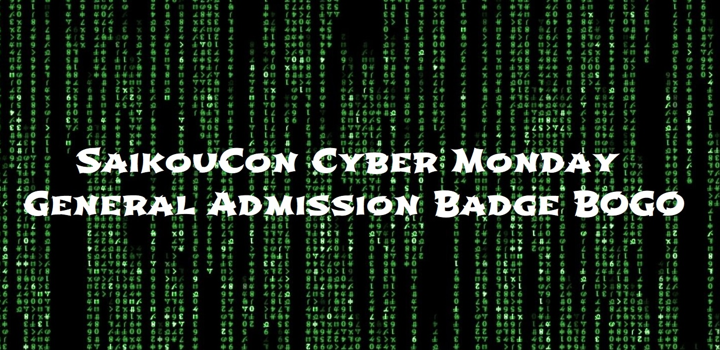 SaikouCon Cyber Monday General Admission BOGO