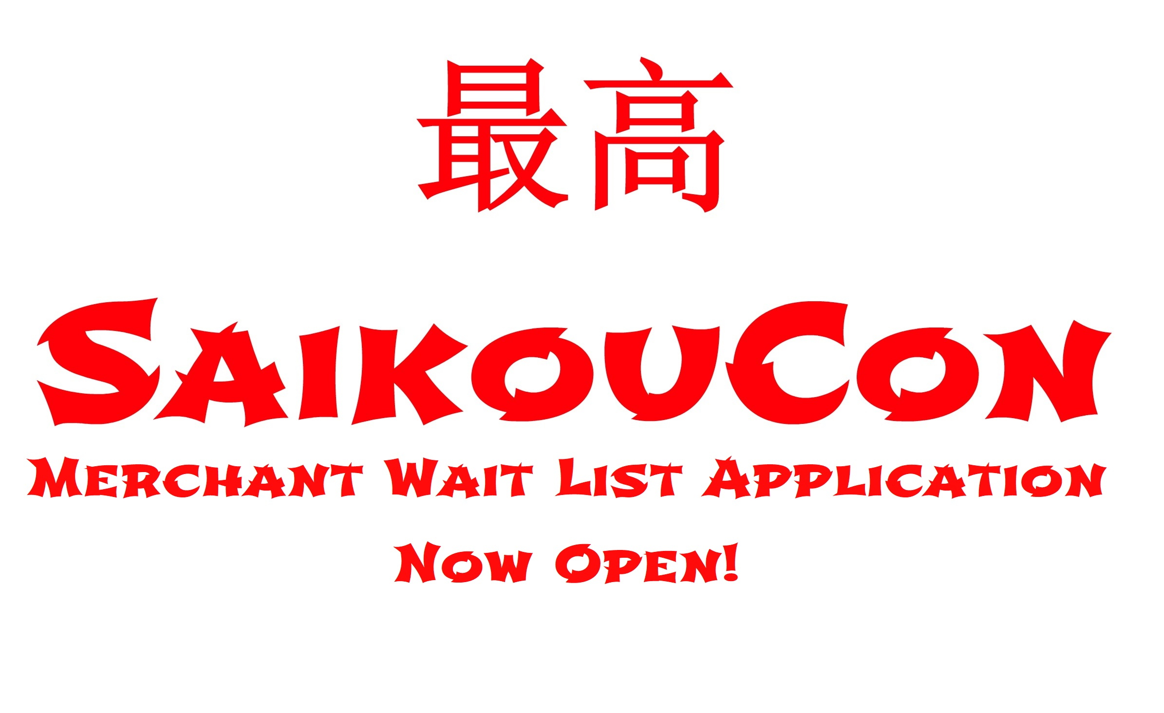 SaikouCon Merchant Wait List Application Now Open