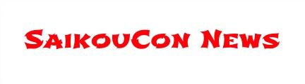 SaikouCon News
