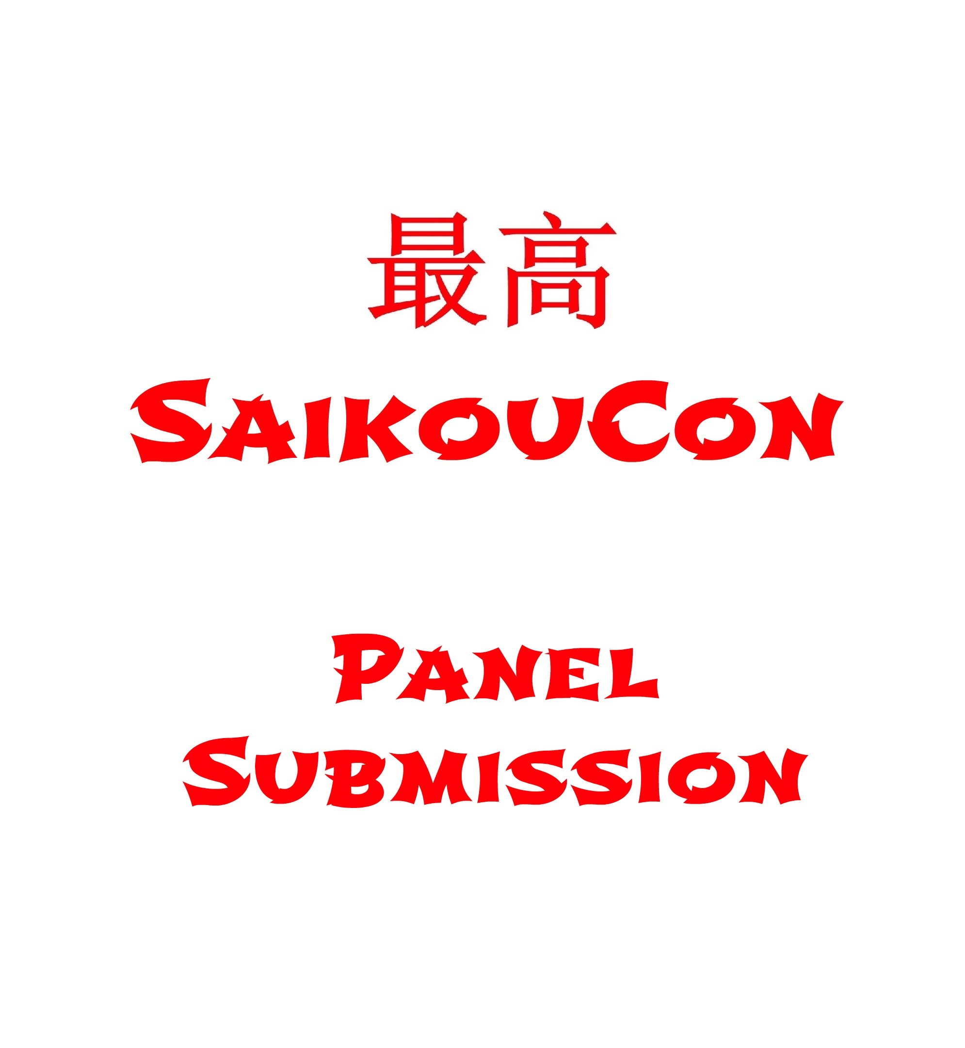 SaikouCon Panel Submission